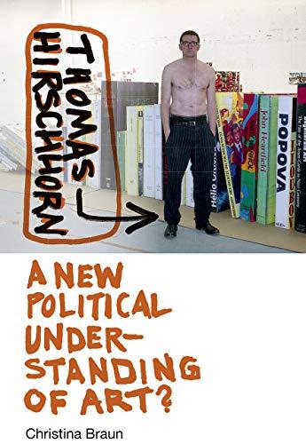 9781512601633: Thomas Hirschhorn: A New Political Understanding of Art