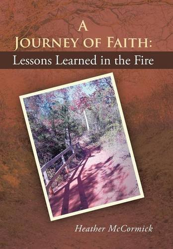 A Journey of Faith: Lessons Learned in the Fire
