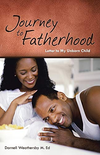9781512700381: Journey to Fatherhood: Letter to My Unborn Child