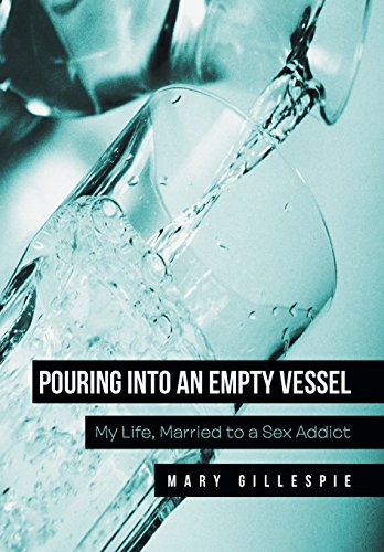9781512701906: Pouring into an Empty Vessel: My Life, Married to a Sex Addict