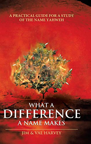 9781512702163: What a Difference a Name Makes: A Practical Guide for a Study of the Name Yahweh