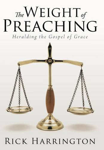 9781512703207: The Weight of Preaching: Heralding the Gospel of Grace