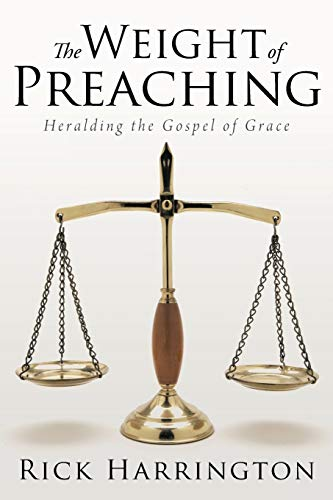 9781512703214: The Weight of Preaching: Heralding the Gospel of Grace