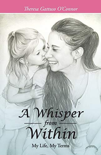 9781512704853: A Whisper from Within: My Life, My Terms