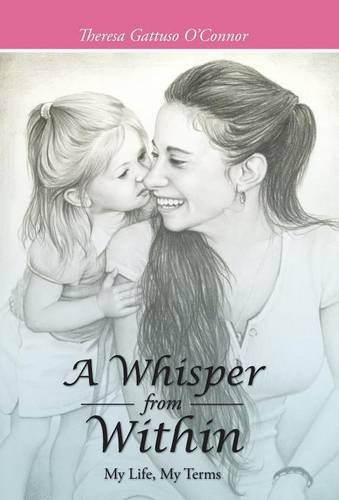 9781512704877: A Whisper from Within: My Life, My Terms