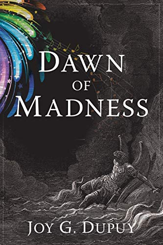 Dawn of Madness: Joy G. Dupuy