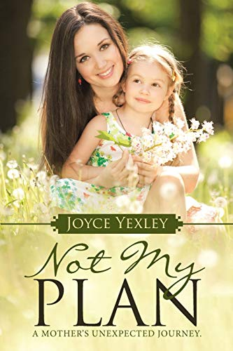 9781512706918: Not my Plan: A Mother's Unexpected Journey.