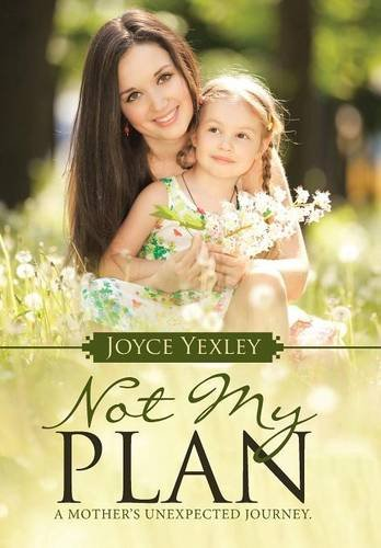 9781512706925: Not my Plan: A Mother's Unexpected Journey.