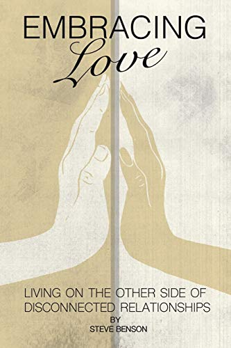 9781512707335: Embracing Love: Living on the Other Side of Disconnected Relationships