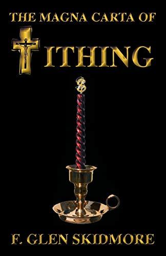 The Magna Carta of Tithing: F. Glen Skidmore