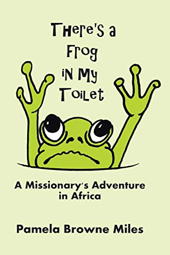 9781512711493: There's a Frog in My Toilet: A Missionary's Adventure in Africa