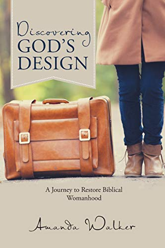 9781512711929: Discovering God's Design: A Journey to Restore Biblical Womanhood