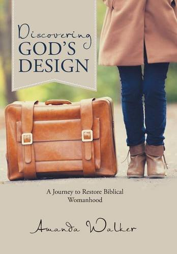 9781512711936: Discovering God's Design: A Journey to Restore Biblical Womanhood
