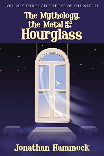 9781512712179: The Mythology, the Metal and the Hourglass