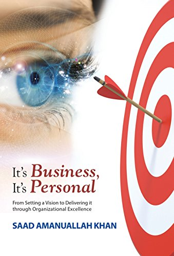 9781512712759: It's Business, It's Personal: From Setting a Vision to Delivering it Through Organizational Excellence