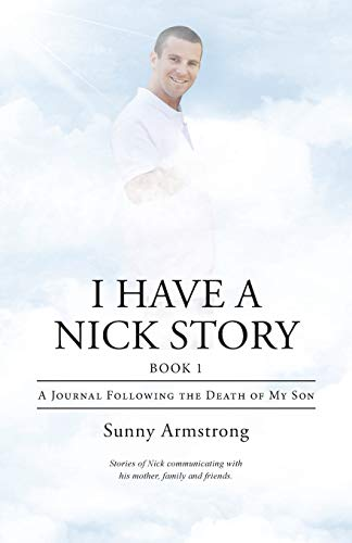 9781512714005: I Have a Nick Story: A Journal Following the Death of My Son