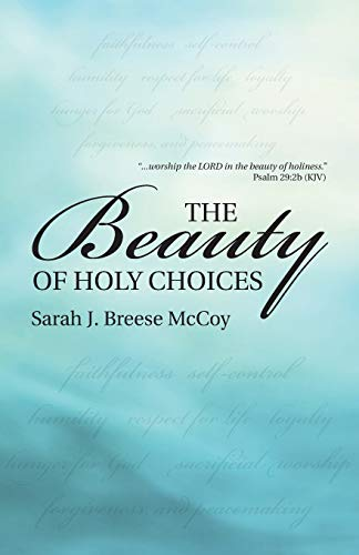 9781512714753: The Beauty of Holy Choices
