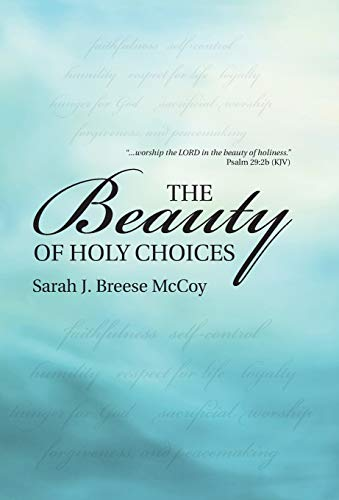9781512714760: The Beauty of Holy Choices