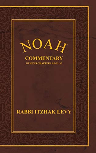 Noah: Commentary Genesis Chapters 6:9-11:32
