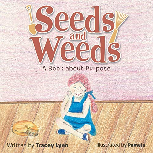 9781512717266: Seeds and Weeds: A Book about Purpose