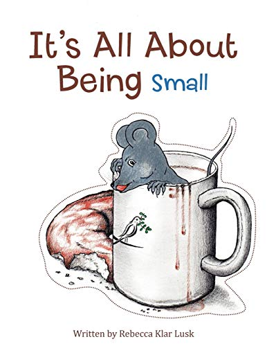 It's All About Being Small: Rebecca Klar Lusk