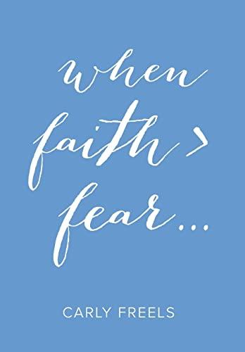 9781512719864: When Faith > Fear ...