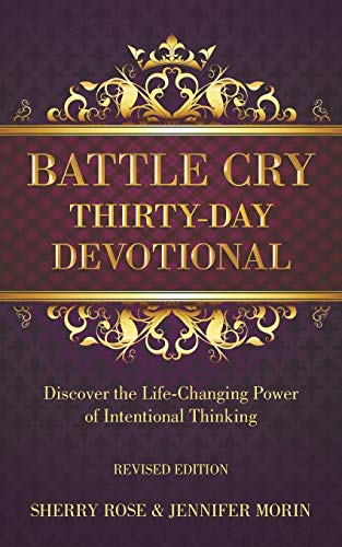9781512720242: Battle Cry Thirty-Day Devotional: Discover the Life-Changing Power of Intentional Thinking