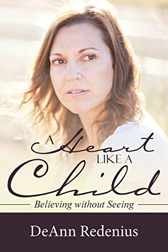 9781512720365: A Heart like a Child: Believing without Seeing