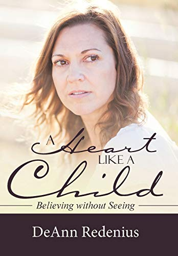 9781512720372: A Heart like a Child: Believing without Seeing