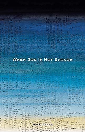 9781512720730: When God Is Not Enough