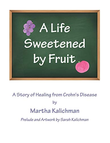 9781512720969: A Life Sweetened by Fruit: A Story of Healing from Crohn's Disease
