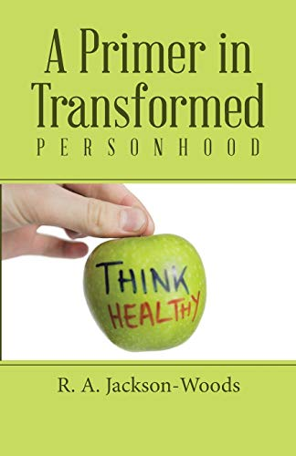 9781512721065: A Primer in Transformed Personhood