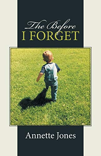 9781512721584: The Before I Forget