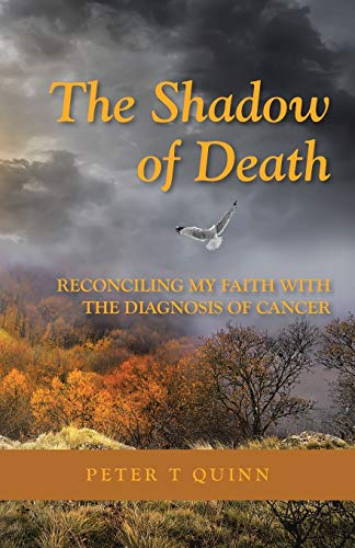 9781512721676: The Shadow of Death: Reconciling My Faith with the Diagnosis of Cancer