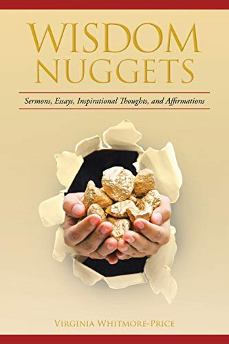 Wisdom Nuggets: Sermons, Essays, Inspirational Thoughts, and: Virginia Whitmore-Price