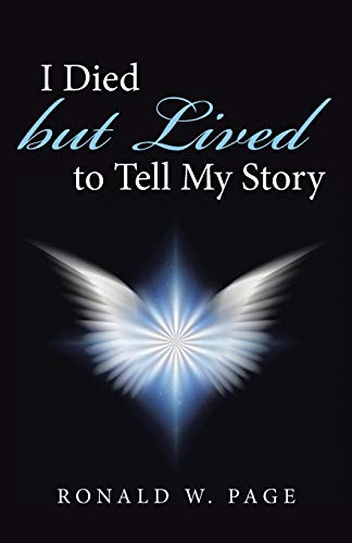 9781512722307: I Died but Lived to Tell My Story