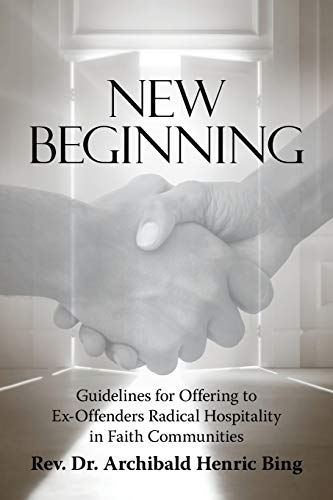 9781512722642: New Beginning: Guidelines for Offering to Ex-Offenders Radical Hospitality in Faith Communities