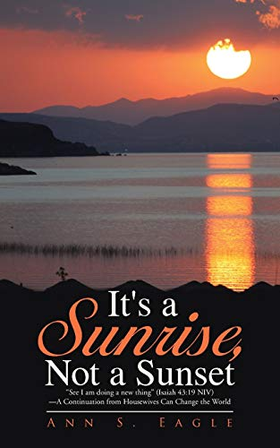 "It's a Sunrise, Not a Sunset: Â""See: Ann S. Eagle"
