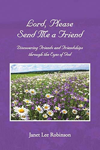 9781512723069: Lord, Please Send Me a Friend