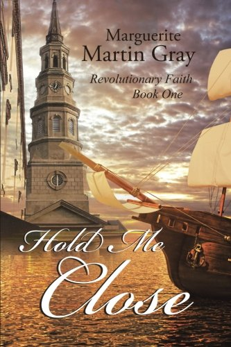 9781512723434: Hold Me Close: Revolutionary Faith Book One