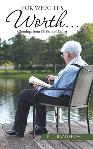 9781512723649: For What It's Worth...: Gleanings From 88 Years of Living