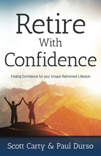 9781512724219: Retire With Confidence: Finding Confidence for your Unique Retirement Lifestlye