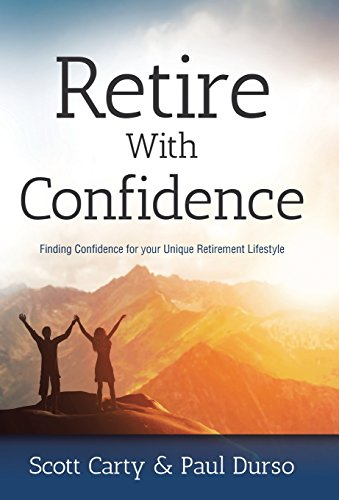 9781512724226: Retire With Confidence: Finding Confidence for your Unique Retirement Lifestlye