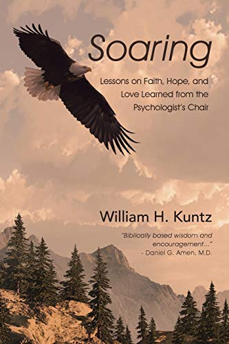 9781512726138: Soaring: Lessons on Faith, Hope, and Love Learned from the Psychologist's Chair
