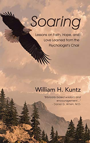 9781512726145: Soaring: Lessons on Faith, Hope, and Love Learned from the Psychologist's Chair