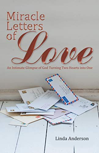 9781512726756: Miracle Letters of Love: An Intimate Glimpse of God Turning Two Hearts into One