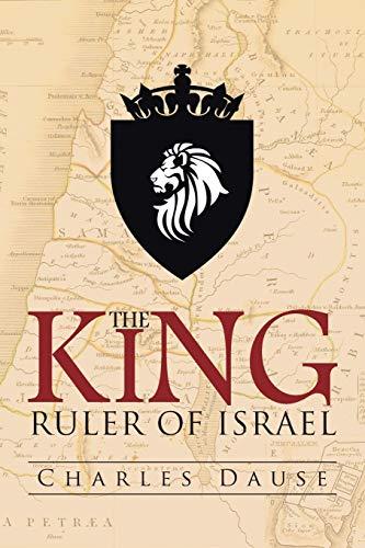 The King: Ruler of Israel: Charles Dause