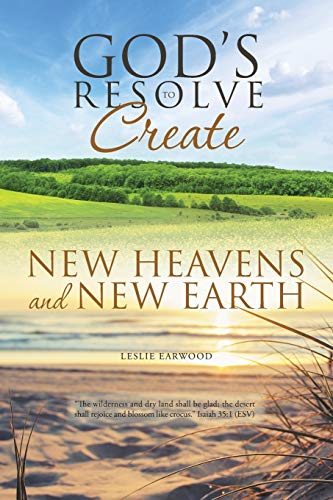 9781512728682: God's Resolve to Create New Heavens and New Earth