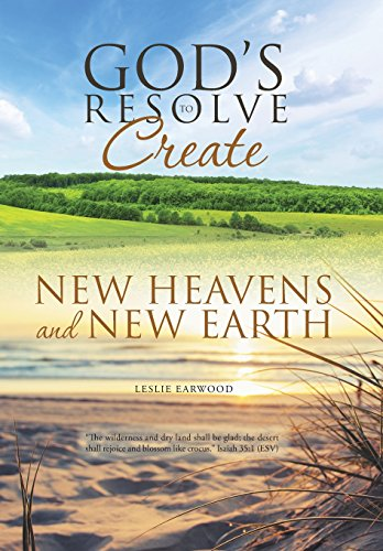 9781512728699: God's Resolve to Create New Heavens and New Earth