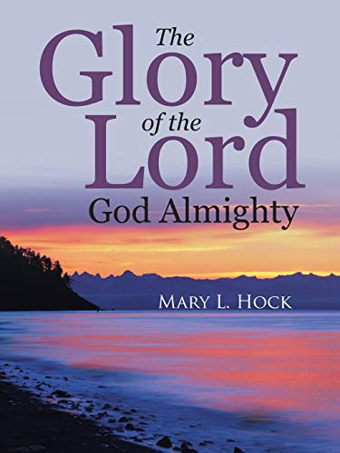 9781512732146: The Glory of the Lord God Almighty